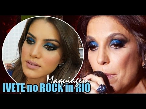 Maquiagem inspirada na Ivete Sangalo no Rock in Rio