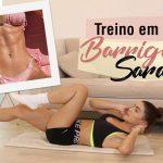 TREINO EM CASA: BARRIGA SARADA!